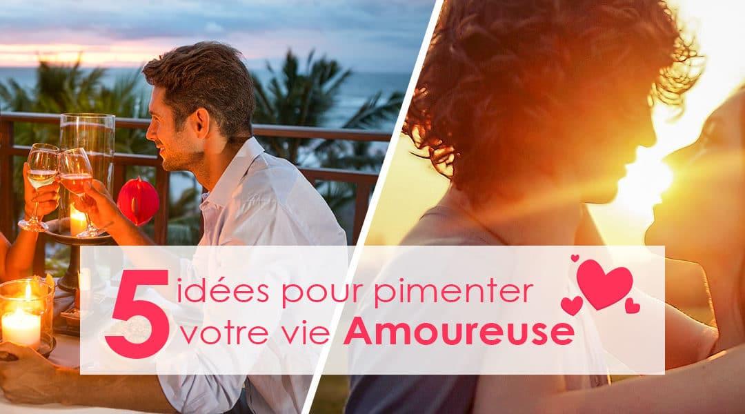 5 idées pour pimenter votre vie amoureuse